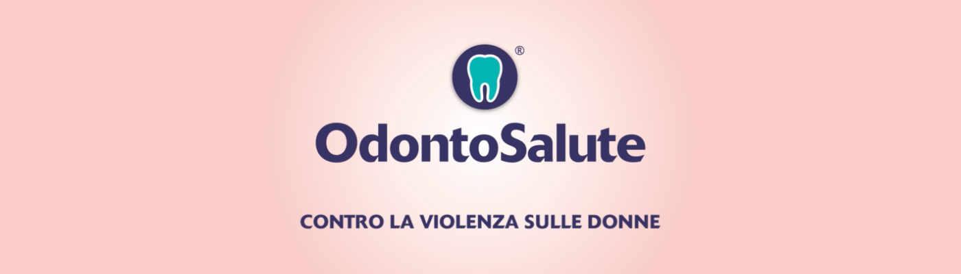 Odontosalute contro la violenza sulle donne